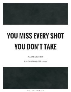 quote every shot you dont take - Google zoeken