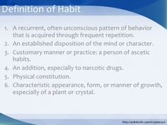 Components of a Habit                 Know                 - what                 - why                 Habit         Skil...