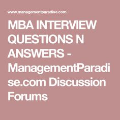 MBA INTERVIEW QUESTIONS N ANSWERS - ManagementParadise.com Discussion Forums