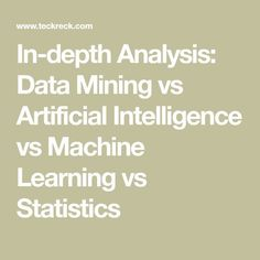In-depth Analysis: Data Mining vs Artificial Intelligence vs Machine Learning vs Statistics