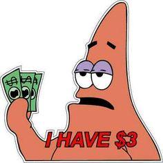 Patrick Star I HAVE 3 BUCKS / Spongebob Squarepants Movie Vinyl Sticker / Decal #fashion #home #garden #homedcor #decalsstickersvinylart (ebay link) Meme Stickers, Star Stickers, Aesthetic Pics, Summer Aesthetic, Vinyl Art, Vinyl Wall Decals, Patric Star, Spongebob Painting, Spongebob Patrick