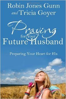 Praying for your Future Husband - Robin Jones Gunn and Tricia Goyer   The Gospel Diet: 10 Books Every Christian Woman Should Read