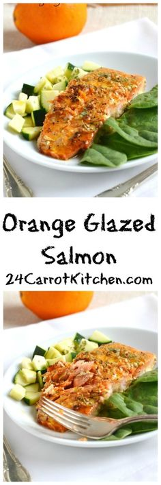 Orange Glazed Salmon (Paleo) - 24 Carrot Kitchen