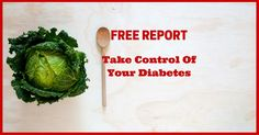 Free Report Reveals 3 Delicious Diets for Diabetic Eating Diets, Eat, Free, Clean Eating Tips, Diet, Cleanses