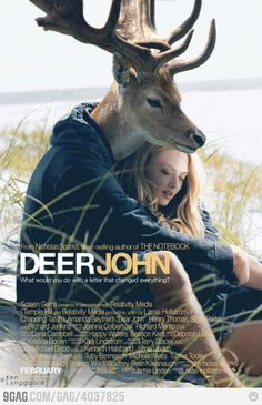 Deer John. There is something wrong with how funny i find this.