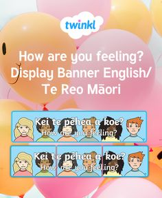 Kei te pēhea a koe? How are you feeling banner in Te Reo Māori and English Display Banners, Classroom Displays, Learning Environments, How Are You Feeling, English, Education, Feelings, Maori, Learning Spaces