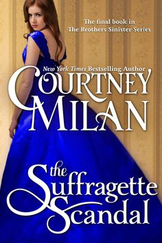 Courtney Milan - The Suffragette Scandal / #awordfromJoJo #HistoricalRomance #CourtneyMilan