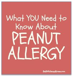 What you need to know about peanut allergy by @Pamela Price of RedWhiteandGrew.com