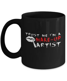 Trust Me I Am A Make Up Artist - Makeup Artist Gifts - Makeup Artist Coffee Mug - Yesecart  #gift #customgift #coffeehumor #giftsforhim #quote #present #coffeetime #yesecart #coffeemug #gifts