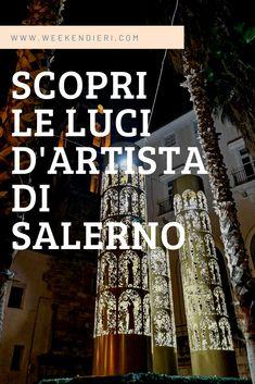 Le Luci d'Artista di Salerno. Cosa sono e quando ci sono? Venite a scoprire questa bella città della Campania. Il Sud Italia è veramente pieno di posti da visitare Salerno è uno di questi! #salerno #campania #suditalia #postidavisitare @iweekendieri
