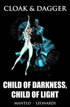 Cloak & Dagger: Child of Darkness, Child of Light