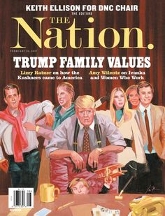 Trump Family Values, The Nation. 02/20/17. Illustration by John Stich