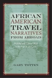 African American Travel Narratives from Abroad African American Literature, University Of Massachusetts, Writing, Education, Math, Reading, Books, Travel, Libros