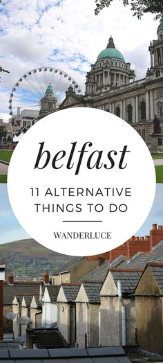 There's so much to do in Belfast, Northern Ireland! Here are 11 of the more alternative things to do.