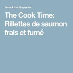 The Cook Time: Rillettes de saumon frais et fumé