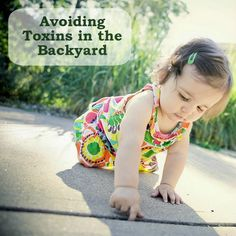 Avoiding Toxins in the Backyard