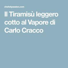 Il Tiramisù leggero cotto al Vapore di Carlo Cracco