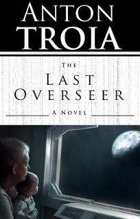 Review of The Last Overseer by Anton Troia