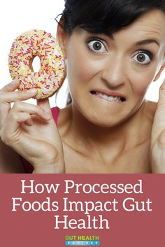 How Processed Foods Impact Gut Health   Health Infographic   Holistic   Digestion    READ: http://guthealthproject.com/how-processed-foods-impact-your-gut-health/