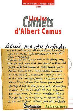 """Lire les """"Carnets"""" d'Albert Camus / Agnès Spiquel, Anne Prouteau (éds). Presses Universitaires du Septentrion, 2012"""