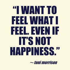 Toni Morrison quote. This quote courtesy of @Pinstamatic (http://pinstamatic.com)