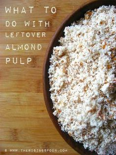 What To Do With Leftover Almond Pulp - I don't make my own Almond Milk yet, but I'd love to start.