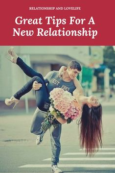 Great Tips for a New Relationship