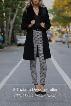 8 Tricks to Dressing Taller (That Don't Involve Heels) via @PureWow