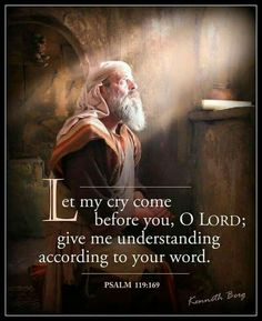 Let my cry come before you, Yahweh. Give me understanding according to your word. Biblical Quotes, Bible Verses Quotes, Bible Scriptures, Faith Quotes, Praise God Quotes, Healing Scriptures, Faith Prayer, Faith In God, La Sainte Bible