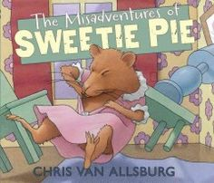 The Misadventures of Sweetie Pie by Chris Van Allsburg - Sweetie Pie escapes the confines of her hamster cage--and a series of insufferable owners--to find a new home in the wild.
