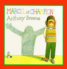 """Résultat de recherche d'images pour """"anthony browne marcel"""""""