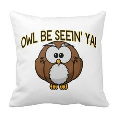 >>>The best place          	Owl Be Seein' Ya Throw Pillows           	Owl Be Seein' Ya Throw Pillows Yes I can say you are on right site we just collected best shopping store that haveDiscount Deals          	Owl Be Seein' Ya Throw Pillows Online Secure Check out Quick and Easy...Cleck Hot Deals >>> http://www.zazzle.com/owl_be_seein_ya_throw_pillows-189216135255712686?rf=238627982471231924&zbar=1&tc=terrest