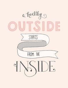 A Healthy Outside Starts from the Inside; Hand lettering inspirational quote about being healthy