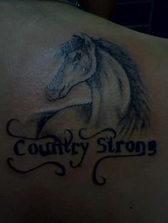 Country strong tattoo. May just do the text.