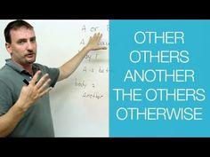 Grammar & Vocab:  OTHER, ANOTHER, OTHERS, THE OTHER, OTHERWISE