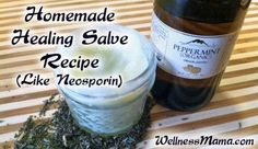 Homemade Healing Salve Recipe- Like Neosporin but more effective and all natural