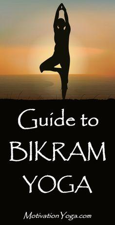 Guide to Bikram Yogahttp://motivationyoga.com/bikram-yoga-guide/ #yoga #bikram