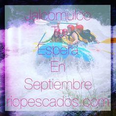 #Jalcomulco te espera en #septiembre http://www.riopescados.com #Veracruz #riopescados