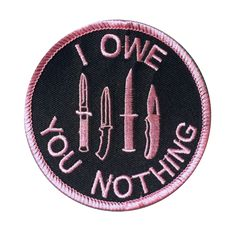 """I Owe You Nothing"" Patch"