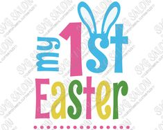 My First Easter Custom DIY Iron On Vinyl Shirt Or Onesie Decal Cutting File in SVG, EPS, DXF, JPEG, and PNG Format