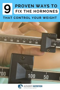 This article lists 9 hormones that control your body weight. It also lists proven strategies to optimize their function to help you lose weight. Learn more here: https://authoritynutrition.com/9-fixes-for-weight-hormones/
