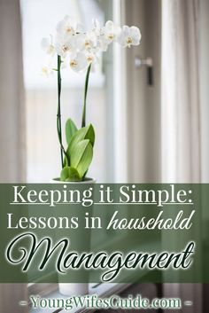 Keeping it Simple: Lessons in Household Management