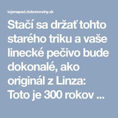 Stačí sa držať tohto starého triku a vaše linecké pečivo bude dokonalé, ako originál z Linza: Toto je 300 rokov staré tajomstvo!