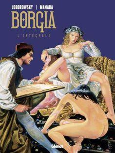 « Borgia », l'intégrale des BD, d'Alejandro Jodorowsky et Milo Manara