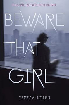 Blog Tour Review & Giveaway: Beware That Girl by Teresa Toten