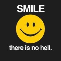 Smile there is no hell