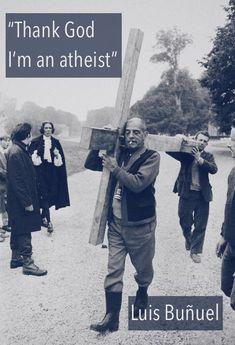 Louis Bonuel quotes - Αναζήτηση Google Luis Bunuel, Thank God, Atheist, Google, Quotes, Movies, Movie Posters, Qoutes, Films