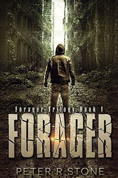 Forager - A Post Apocalyptic/Dystopian Thriller (Forager - A Dystopian Trilogy Book 1) by [Stone, Peter R]