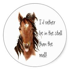 I luv the mall but i luv my horse WAY better! Horse Meme, Funny Horses, Cute Horses, Beautiful Horses, Horse Humor, Funny Horse Sayings, Funny Horse Pictures, Cowgirl Quote, Cowgirl And Horse