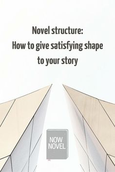 Novel structure, along with plot, carries your reader through to the end of your book. Read how to create satisfying novel structures.
